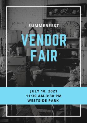 SummerFest Vendor Fair   July 10, 11:30AM - 3:30 PM